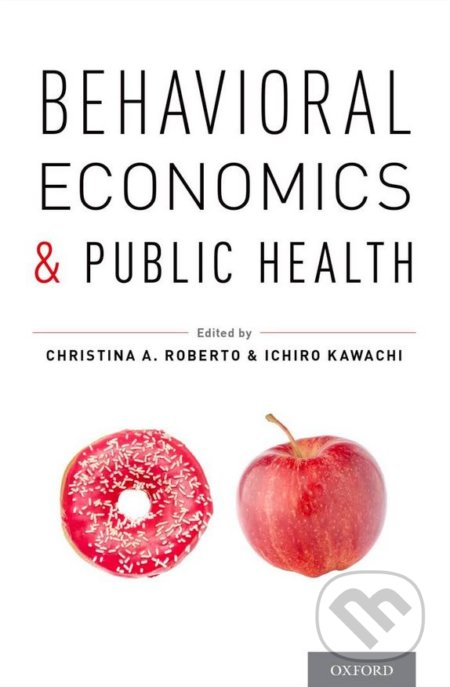 Behavioral Economics and Public Health - Christina A. Roberto