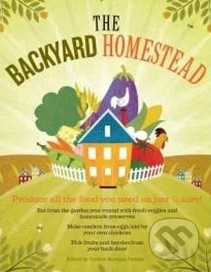 The Backyard Homestead - Carleen Madigan