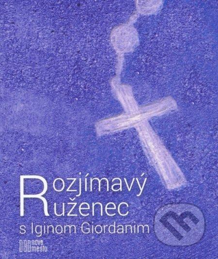 Peticenemocnicesusice.cz Rozjímavý ruženec s Iginom Giordanim Image