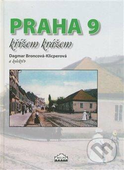 Praha 9 křížem krážem - Dagmar Broncová