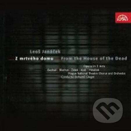 Leoš Janáček: Z mrtvého domu - Leoš Janáček