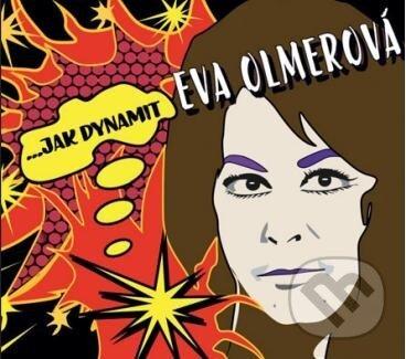 Eva Olmerová: …Jak Dynamit-the best of - Eva Olmerová