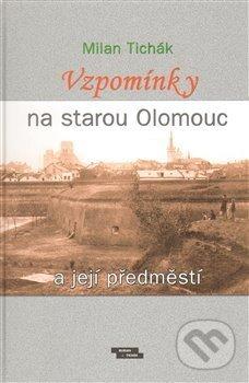 Fatimma.cz Vzpomínky na starou Olomouc a její předměstí Image