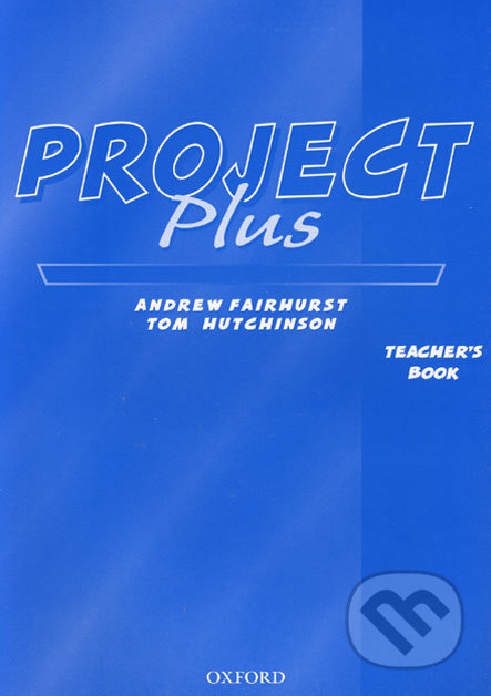 Project Plus - Teacher´s Book - Andrew Fairhurst, Tom Hutchinson