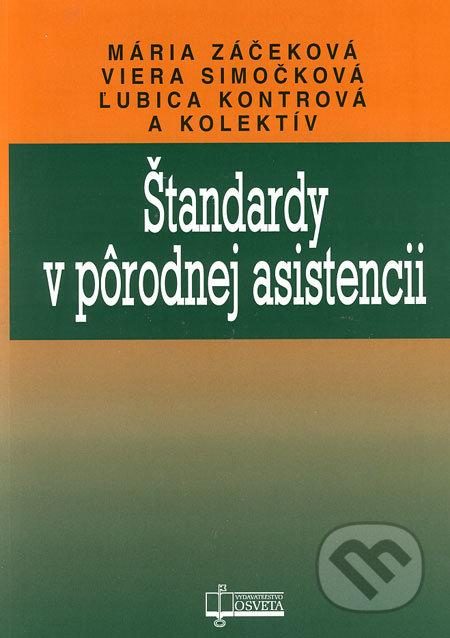 Štandardy v pôrodnej asistencii - Mária Záčeková, Viera Simočková, Ľubica Kontrová a kol.