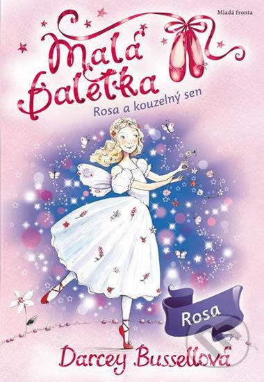 Malá baletka: Rosa a kouzelný sen - Darcey Bussell