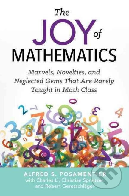 The Joy of Mathematics - Alfred S. Posamentier a kol.