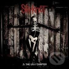 SLIPKNOT - 5: THE GREY CHAPTER