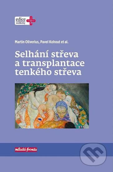 Selhání střeva a transplantace tenkého střeva - Martin Oliverius, Pavel Kohout