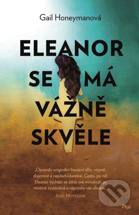 Eleanor se má vážně skvěle - Gail Honeyman