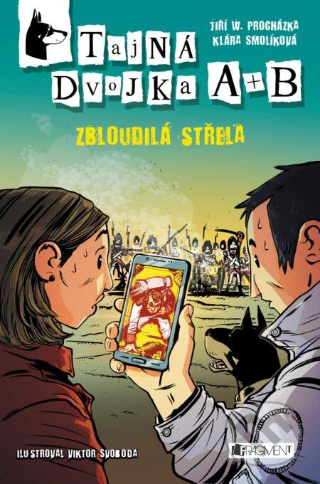 Tajná dvojka A + B: Zbloudilá střela - Jan W. Procházka, Klára Smolíková, Viktor Svoboda (ilustrácie)