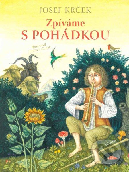 Zpíváme s pohádkou - Josef Krček, Karel Jaromír Erben, Božena Němcová, Václav Renč, Jindřich Čapek (ilustrácie)