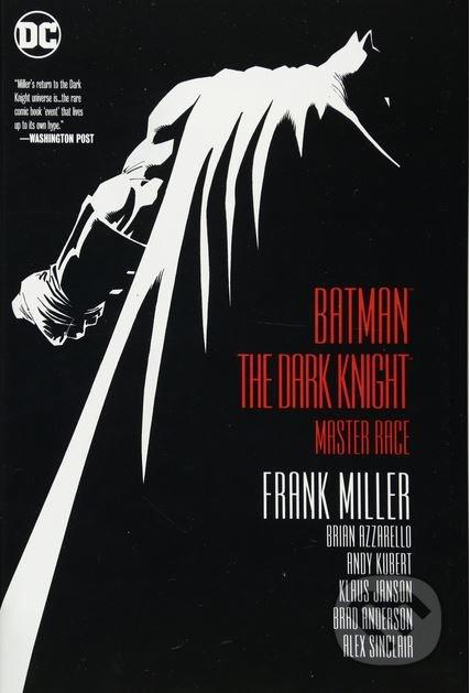 Batman: The Dark Knight: Master Race - Frank Miller