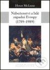 Náboženství a lidé západní Evropy - Hugh McLeod