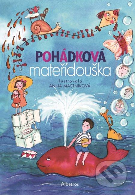 Pohádková mateřídouška - Anna Mastníková (ilustrátor)