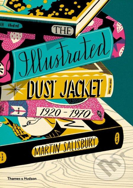 The Illustrated Dust Jacket 1920-1970 - Martin Salisbury