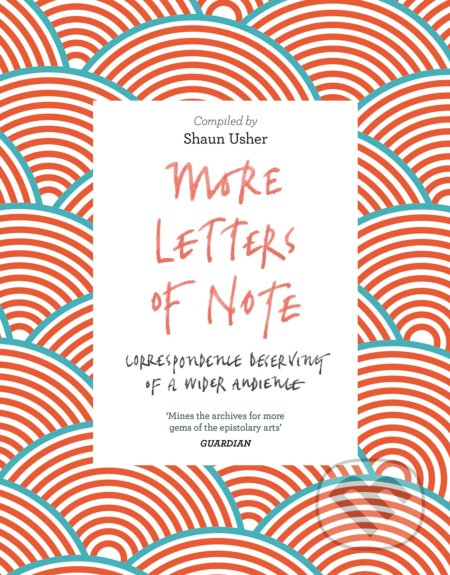 More Letters of Note - Shaun Usher