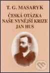 Fatimma.cz Česká otázka - Naše nynější krize - Jan Hus Image