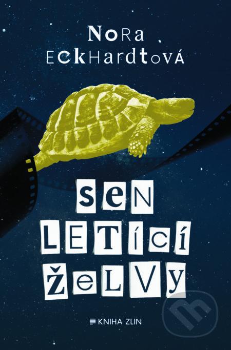 Sen letící želvy - Nora Eckhardtová