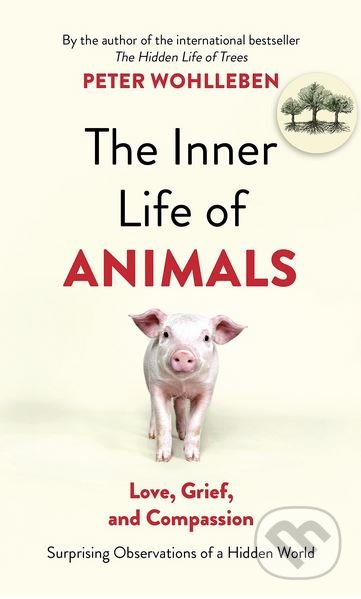 The Inner Life of Animals - Peter Wohlleben