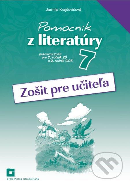 Pomocník z literatúry 7 (zošit pre učiteľa) - Jarmila Krajčovičová