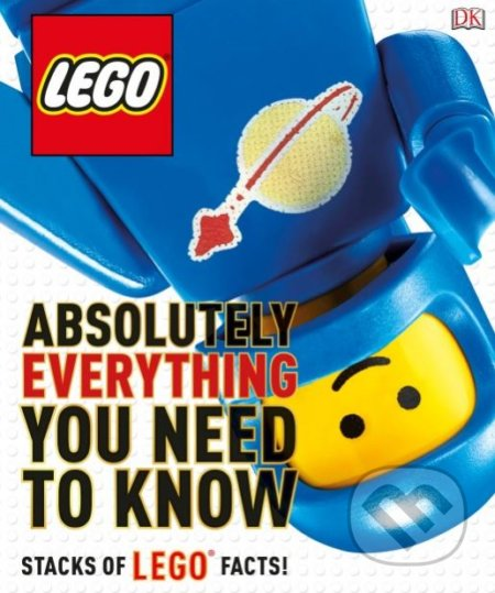 LEGO Absolutely Everything You Need to Know - Dorling Kindersley