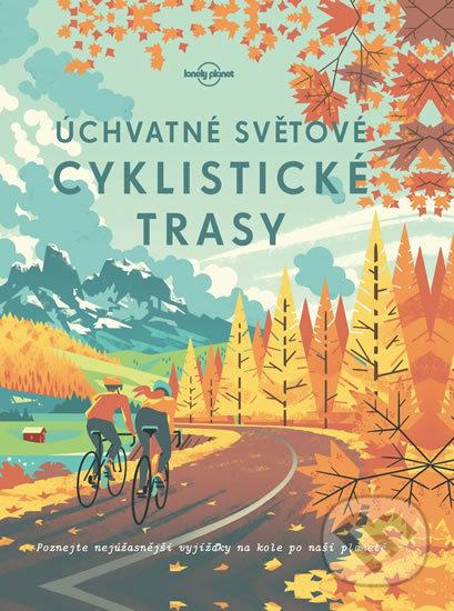 Úchvatné světové cyklistické trasy - Svojtka&Co.