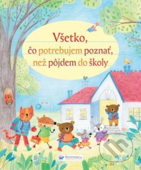 5b173f97b Kniha: Všetko, čo potrebujem vedieť, než pôjdem do školy (Svojtka&Co ...