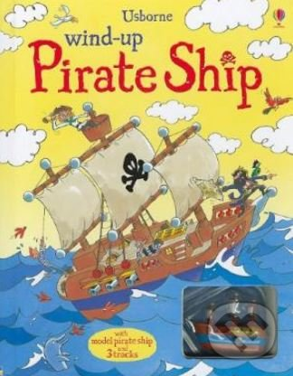 Wind-up Pirate Ship - Louie Stowell