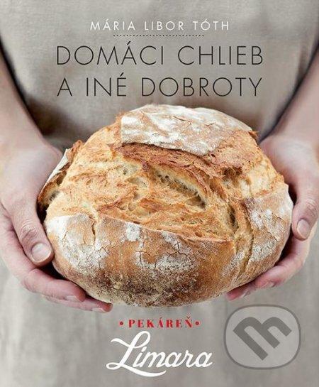 Domáci chlieb a iné dobroty - Mária Libor Tóth