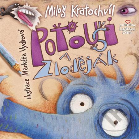 Poťouši a zloděják - Miloš Kratochvíl, Markéta Vydrová (ilustrátor)