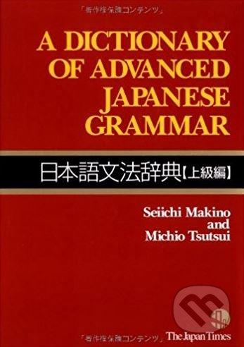 A Dictionary of Advanced Japanese Grammar - Seiichi Makino, Michio Tsutsui