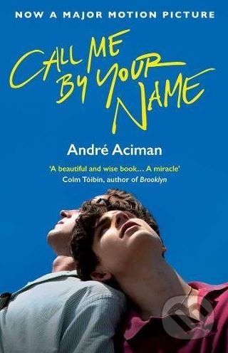 Call Me By Your Name - André Aciman
