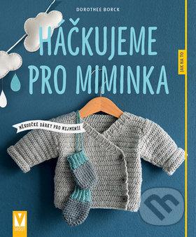 Háčkujeme pro miminka - Dorothee Borck