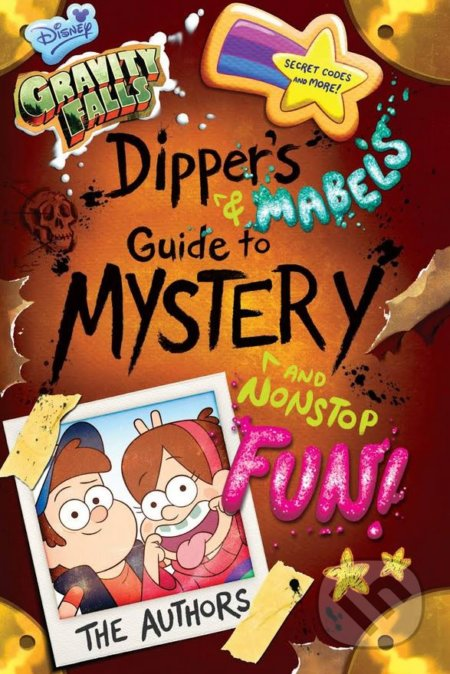 Gravity Falls Dippers and Mabels Guide to Mystery and Nonstop Fun - Rob Renzetti, Shane Houghton, Stephanie Ramire Disney