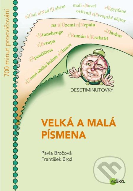 Desetiminutovky: Velká a malá písmena - Pavla Brožová, František Brož