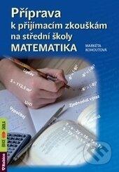 Příprava k přijímacím zkouškám na střední školy – matematika - Markéta Kohoutová