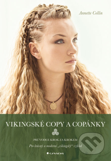 Vikingské copy a copánky - Annette Collin