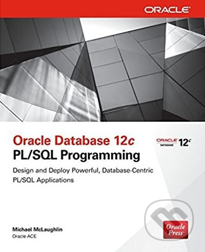 Oracle Database 12c PL/SQL Programming - Michael McLaughlin