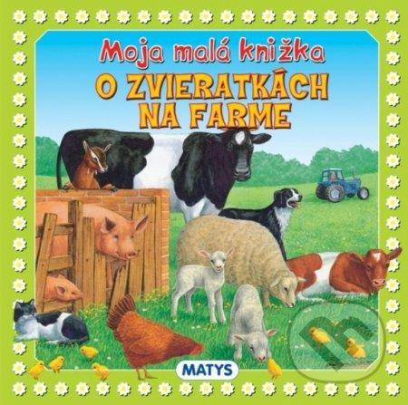 Moja malá knižka o zvieratkách na farme -