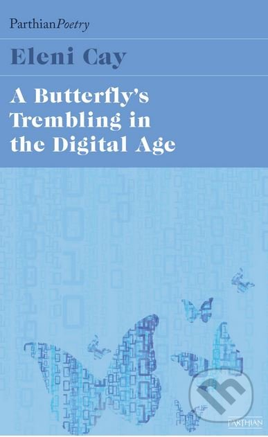 The Butterfly's Tremblings in the Digital Age - Eleni Cay