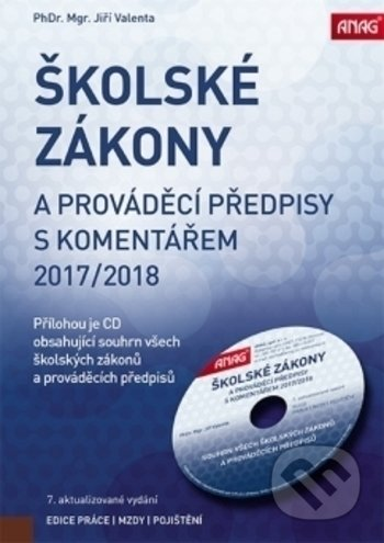 Školské zákony a prováděcí předpisy s komentářem 2017/2018 - Jiří Valenta