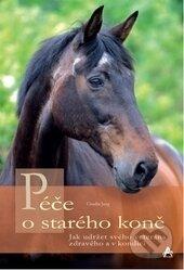 Péče o starého koně - Claudia Jungová