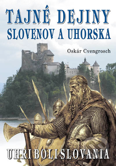 Peticenemocnicesusice.cz Tajné dejiny Slovenov a Uhorska Image