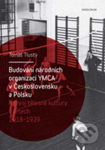 Budování národních organizací YMCA v Československu a Polsku - Tomáš Tlustý