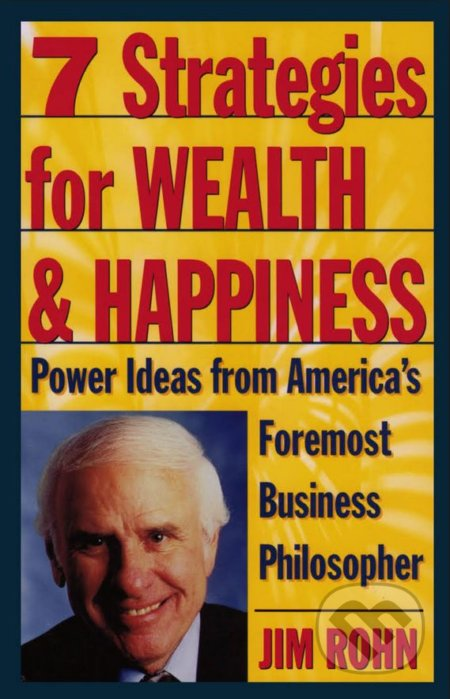 7 Strategies for Wealth and Happiness - Jim Rohn