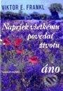 Fatimma.cz Napriek všetkému povedať životu áno Image