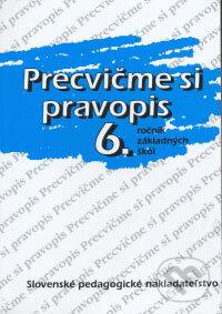 Peticenemocnicesusice.cz Precvičme si pravopis 6. ročník základných škôl Image