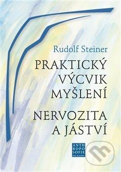 Praktický výcvik myšlení - Rudolf Steiner
