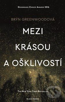 Mezi krásou a ošklivostí - Bryn Greenwood